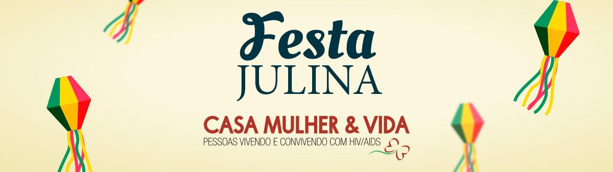 Festa Julina - Casa Mulher & Vida