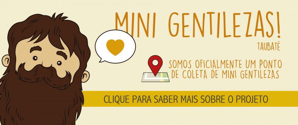 Mini Gentilezas Taubaté - Casa Mulher & Vida