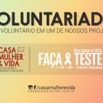 Seja um voluntário da Casa Mulher & Vida