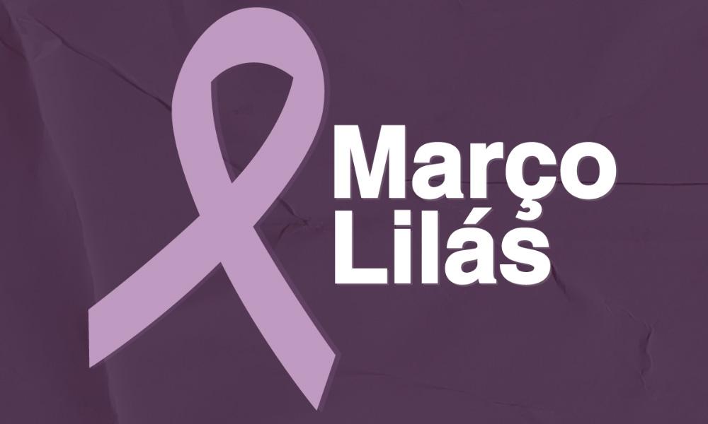 Março Lilás – Mês de Conscientização e Prevenção do Câncer de Colo de Útero