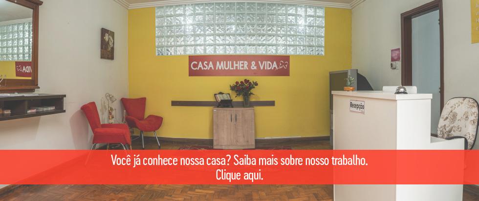 """Casa """"Mulher & Vida"""""""